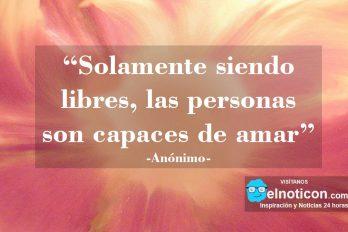 Solamente siendo libres…