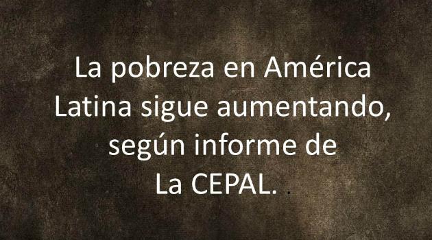 Incremento de la pobreza en América Latina según La CEPAL