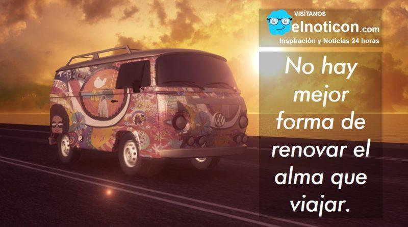 No hay mejor forma de renovar el alma que viajar.