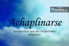 Definición de Achaplinarse