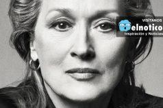 """Meryl Streep: """"No lo soportaré más"""""""