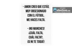 Amor creo que estás muy obsesionado con el fútbol…