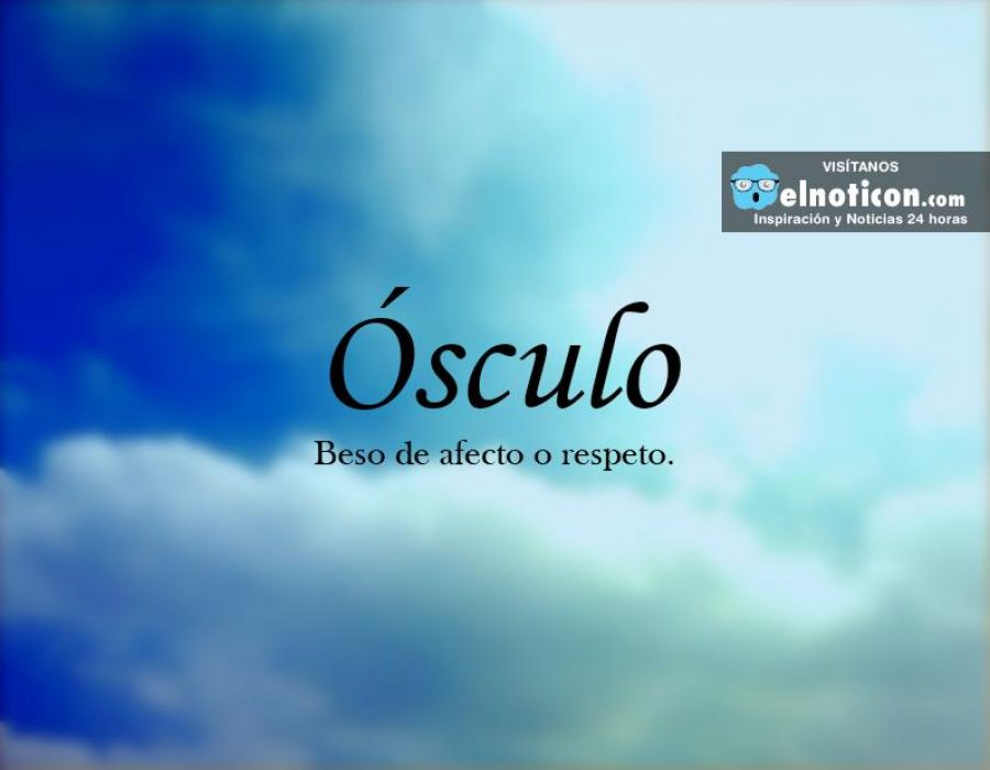 9776133330a2c Definición de Ósculo - ElNoti.com