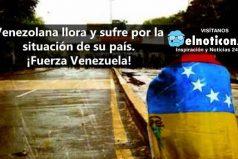 El impactante testimonio de una madre venezolana que no aguanta más la situación de su país ¡Fuerza Venezuela!