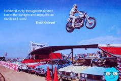 Evel Knievel, frases célebres