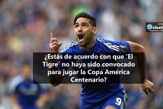 ¿Estás de acuerdo con que 'El Tigre'  Falcao no haya sido convocado para jugar la Copa América Centenario?