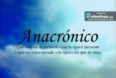 Definición de Anacrónico
