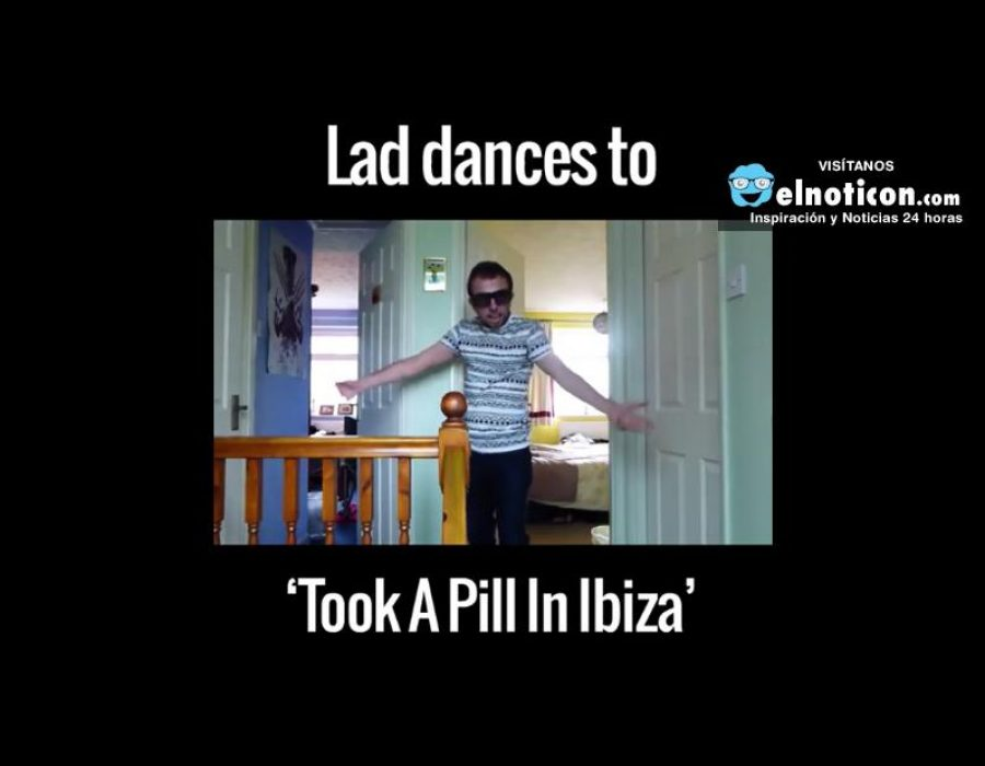 Lad Dances To 'Took A Pill In Ibiza'