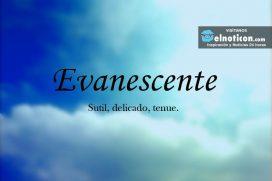 Definición de Evanescente