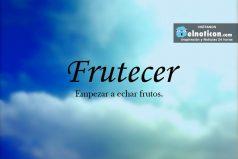 Definición de Frutecer