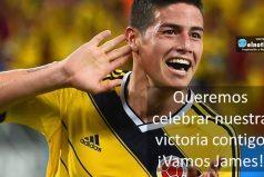 James, queremos celebrar contigo