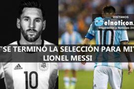 Messi anunció que se retira de la selección argentina