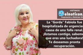 La 'Gorda' Fabiola fue hospitalizada de urgencias a causa de una falla renal