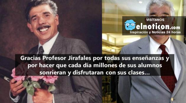 Adiós Profesor Jirafales, gracias por enseñarnos a vivir
