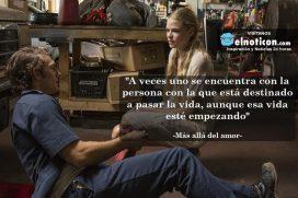"""""""A veces uno se encuentra con la persona con la que está destinado a pasar la vida, aunque esa vida esté empezando"""""""