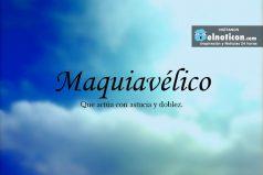 Definición de Maquiavélico