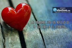 Las palabras son un reflejo de lo que hay en el corazón