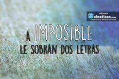 A 'imposible' le sobran dos letras