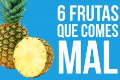 6 frutas que estabas comiendo mal ¡A comer bien y delicioso!