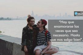 Hay que enamorarse las veces que sea necesario…