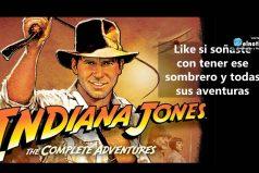 Me encantaba ver a Indiana Jones ¡Me las vi todas!