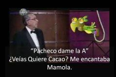 ¡Nunca te olvidaremos Pacheco¡ Quiere cacao siempre lo recordaremos