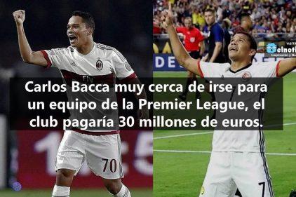 Carlos Bacca muy cerca de irse para la Premier League