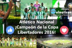 Luego de 27 años Atlético Nacional vuelve a ser campeón de la Copa Libertadores