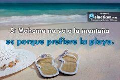 Si Mahoma no va a la montaña es porque prefiere la playa