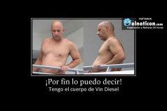 ¡Por fin lo puedo decir!… Tengo el cuerpo de Vin  Diesel