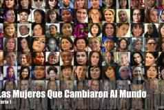 Las mujeres que cambiaron al mundo ¿Te sientes orgullosa de ser mujer?