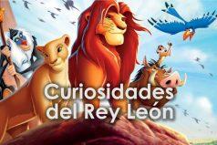 ¿Recuerdas El Rey León? Más de 5 secretos y curiosidades de esta película ¡Quedarás con la boca abierta!