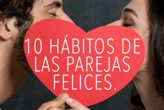 ¿Eres feliz con tu pareja? Entonces tienen estos 10 hábitos ¡A poner en práctica!