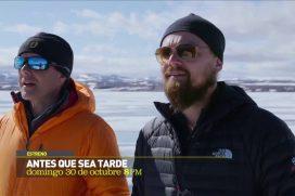 Leonardo DiCaprio habla sobre el cambio climático en 'Antes de que sea tarde' el nuevo documental de NatGeo ¡Impactante!