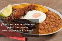 ¡Que rico comer una bandeja paisa! Las recetas colombianas son lo mejor!!!