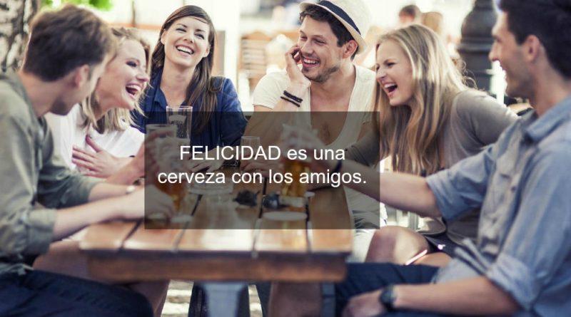 felicidad-es-una-cerveza-con-los-amigos