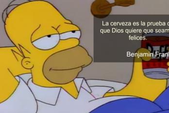 La cerveza es la prueba de que Dios quiere que seamos felices.