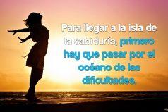Para llegar a la isla de la sabiduría, primero hay que pasar por el océano de las dificultades