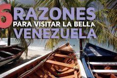 6 Razones para visitar Venezuela, ¡un destino muuuuy bello!