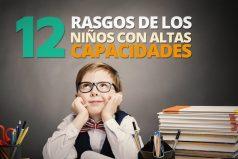 12 Rasgos de los niños con ALTAS CAPACIDADES, ¡mira muy bien a tus hijos!