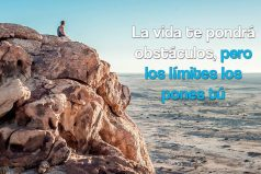 La vida te pondrá obstáculos, pero los límites los pones tú