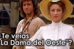 Más de 5 secretos de La dama del Oeste ¿la recuerdas?