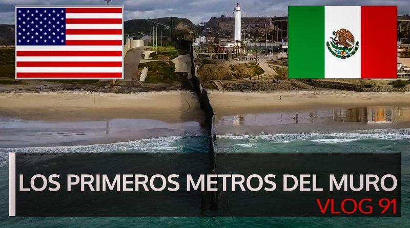 Los-primeros-metros-del-muro-de-Trump-VLOG-91