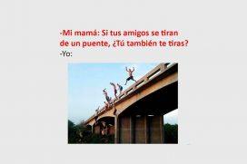 Si tus amigos se tiran de un puente…