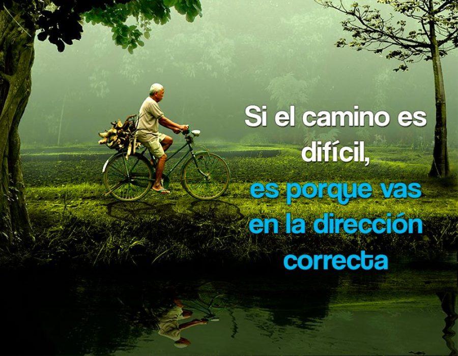 Si el camino es difícil es porque vas en la dirección correcta