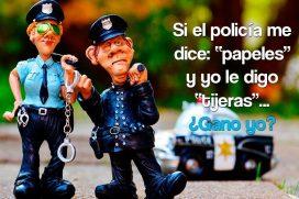"""Si el policía me dice """"papeles"""" y yo le digo """"tijeras""""…"""