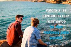 Valora a las personas que realmente te dan motivos para sonreír