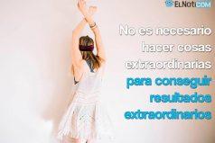 No es necesario hacer cosas extraordinarias