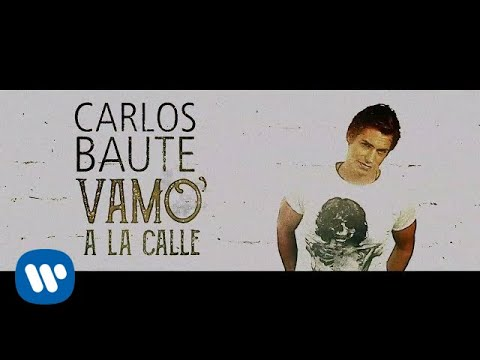 Carlos-Baute-Vamo'-a-la-calle-Lyric-Video