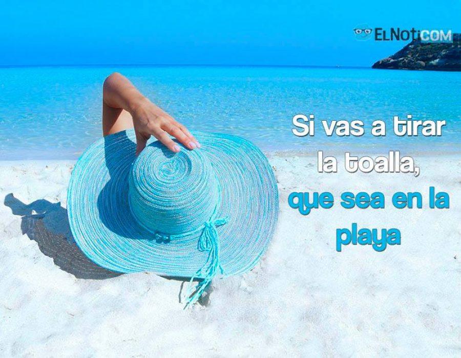 Si vas a tirar la toalla, que sea en la playa